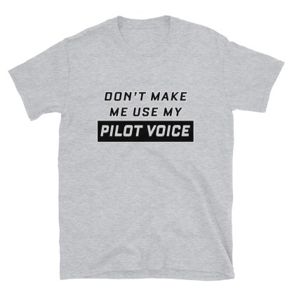 airplaneTees Don't make me use my Pilot Voice Tee... Short-Sleeve Unisex 8
