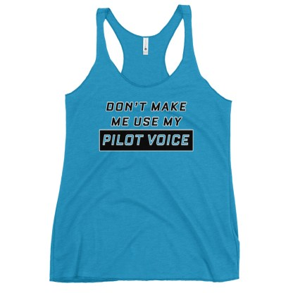 airplaneTees Dont make me use my Pilot Voice tank top... Women's Racerback 14