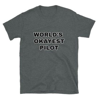 airplaneTees Worlds Okayest Pilot Tee... Short-Sleeve Unisex 9