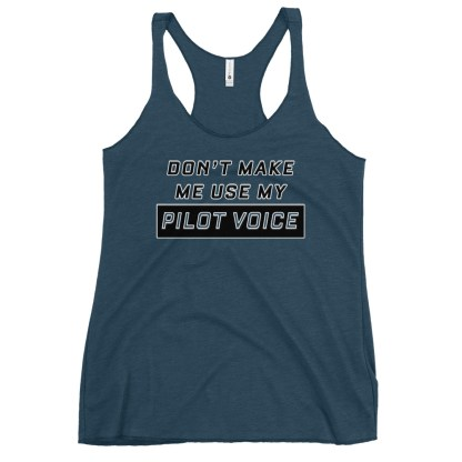 airplaneTees Dont make me use my Pilot Voice tank top... Women's Racerback 6