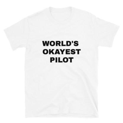 airplaneTees Worlds Okayest Pilot Tee... Short-Sleeve Unisex 6