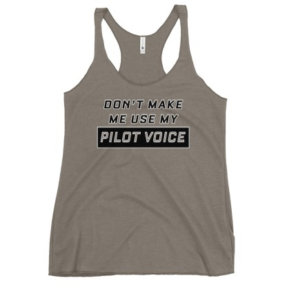 airplaneTees Dont make me use my Pilot Voice tank top... Women's Racerback 9