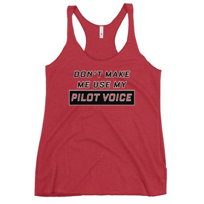 airplaneTees Dont make me use my Pilot Voice tank top... Women's Racerback 15