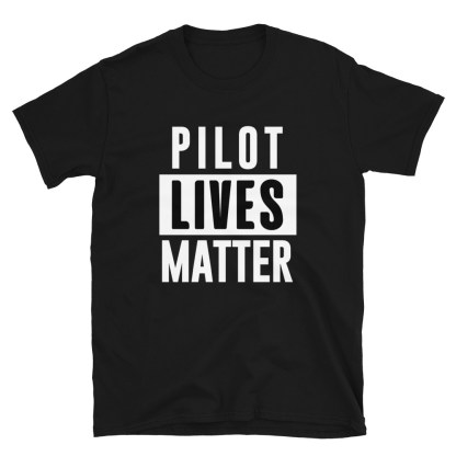 airplaneTees Pilot Lives Matter Tee... Short-Sleeve Unisex 1