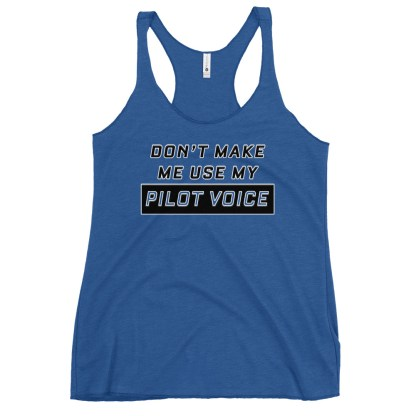 airplaneTees Dont make me use my Pilot Voice tank top... Women's Racerback 11