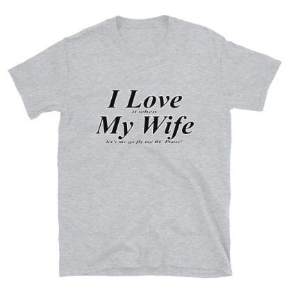 airplaneTees I love it when my wife lets me go fly my RC Plane tee... Short-Sleeve Unisex T-Shirt 7