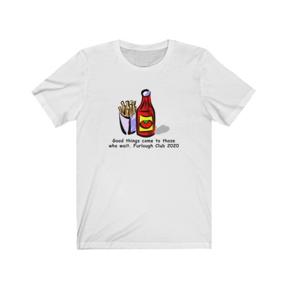 airplaneTees Heinz ketchup Good things come to those who wait tee... Unisex Jersey Short Sleeve 2