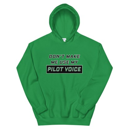 airplaneTees Dont make me use my Pilot Voice Hoodie - Unisex 6