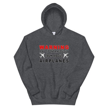 airplaneTees WARNING May spontaneously talk about airplanes Hoodie - Unisex 8