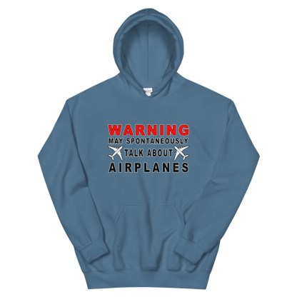 airplaneTees WARNING May spontaneously talk about airplanes Hoodie - Unisex 1