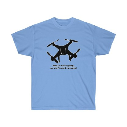 airplaneTees Where we are going we dont need runways tee - Unisex Ultra Cotton (Copy) 9