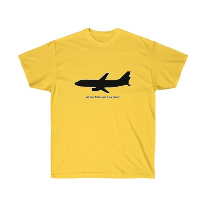 airplaneTees Airline Pilots get it up faster tee - Unisex Ultra Cotton 7