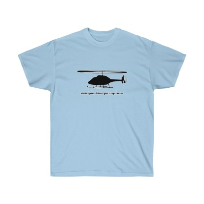 airplaneTees Helicopter Pilots get it up faster tee - Unisex Ultra Cotton 6
