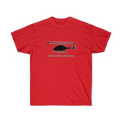 airplaneTees Helicopter Pilots get it up faster tee - Unisex Ultra Cotton 11