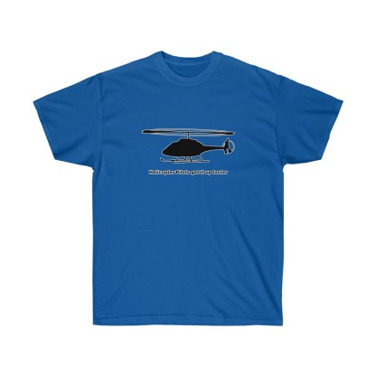 airplaneTees Helicopter Pilots get it up faster tee - Unisex Ultra Cotton 8