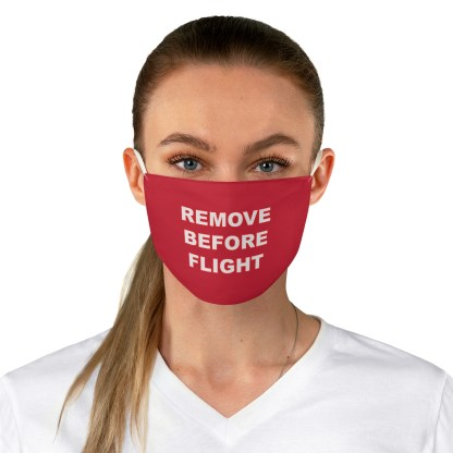 airplaneTees REMOVE BEFORE FLIGHT Mask - Fabric 1