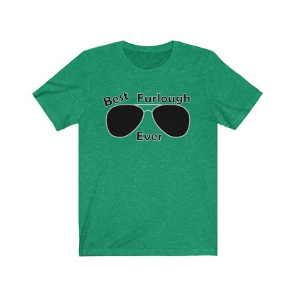 airplaneTees Best Furlough Ever Tee Too- Unisex Jersey Short Sleeve 5