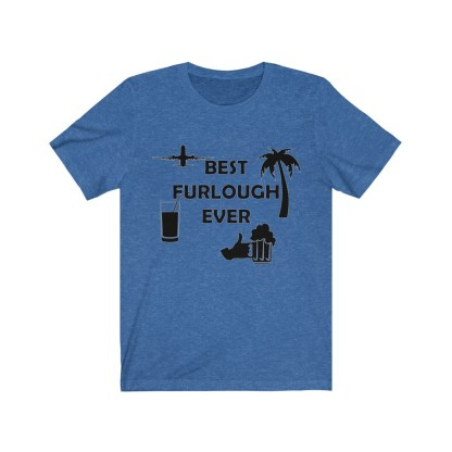 airplaneTees Best Furlough Ever Tee - Unisex Jersey Short Sleeve 7