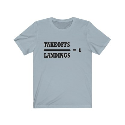 airplaneTees Takeoffs over Landings equals 1 Tee - Unisex Jersey Short Sleeve 9