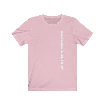 airplaneTees Board Before Flight Non Rev Tee - Unisex Jersey Short Sleeve 3