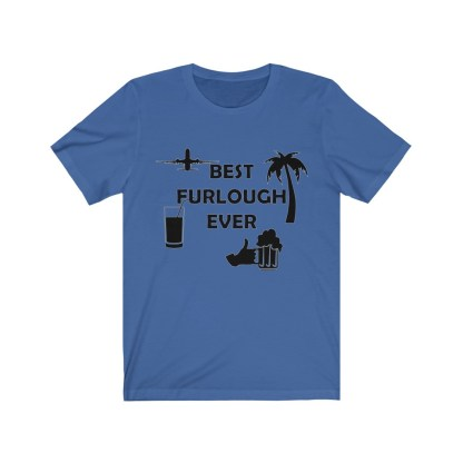 airplaneTees Best Furlough Ever Tee - Unisex Jersey Short Sleeve 6