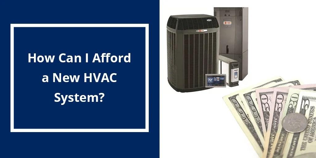 edca44b65b8 How Can I Afford a New HVAC System