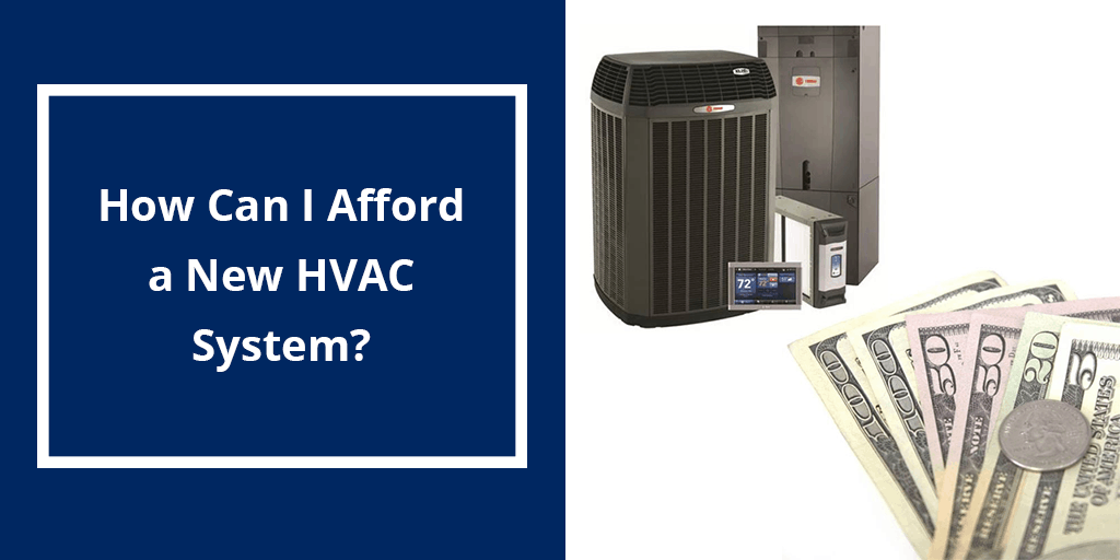 How Can I Afford a New HVAC System?