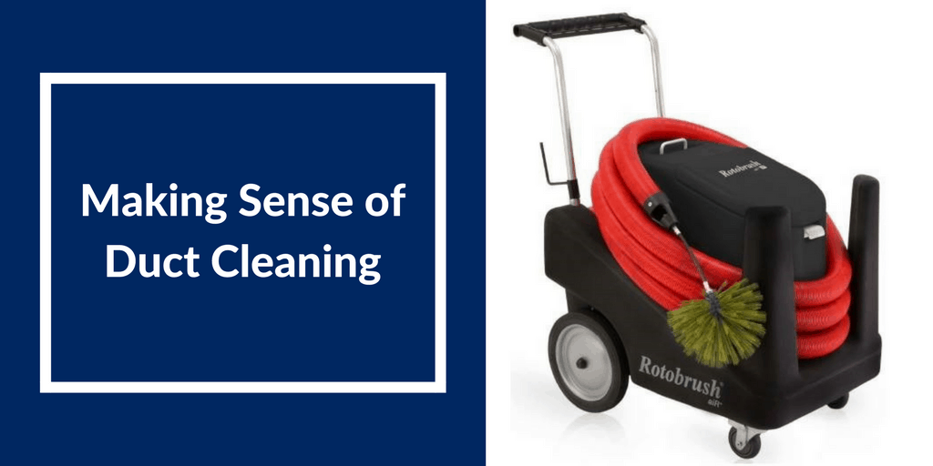 Making Sense of Duct Cleaning…