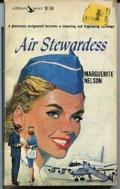 Air Stewardess (1962)A novel by Marguerite Nelson