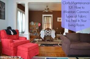 Cloth Maintenance 101: How to Maintain Common Types of Fabric You Find In Your Living Room