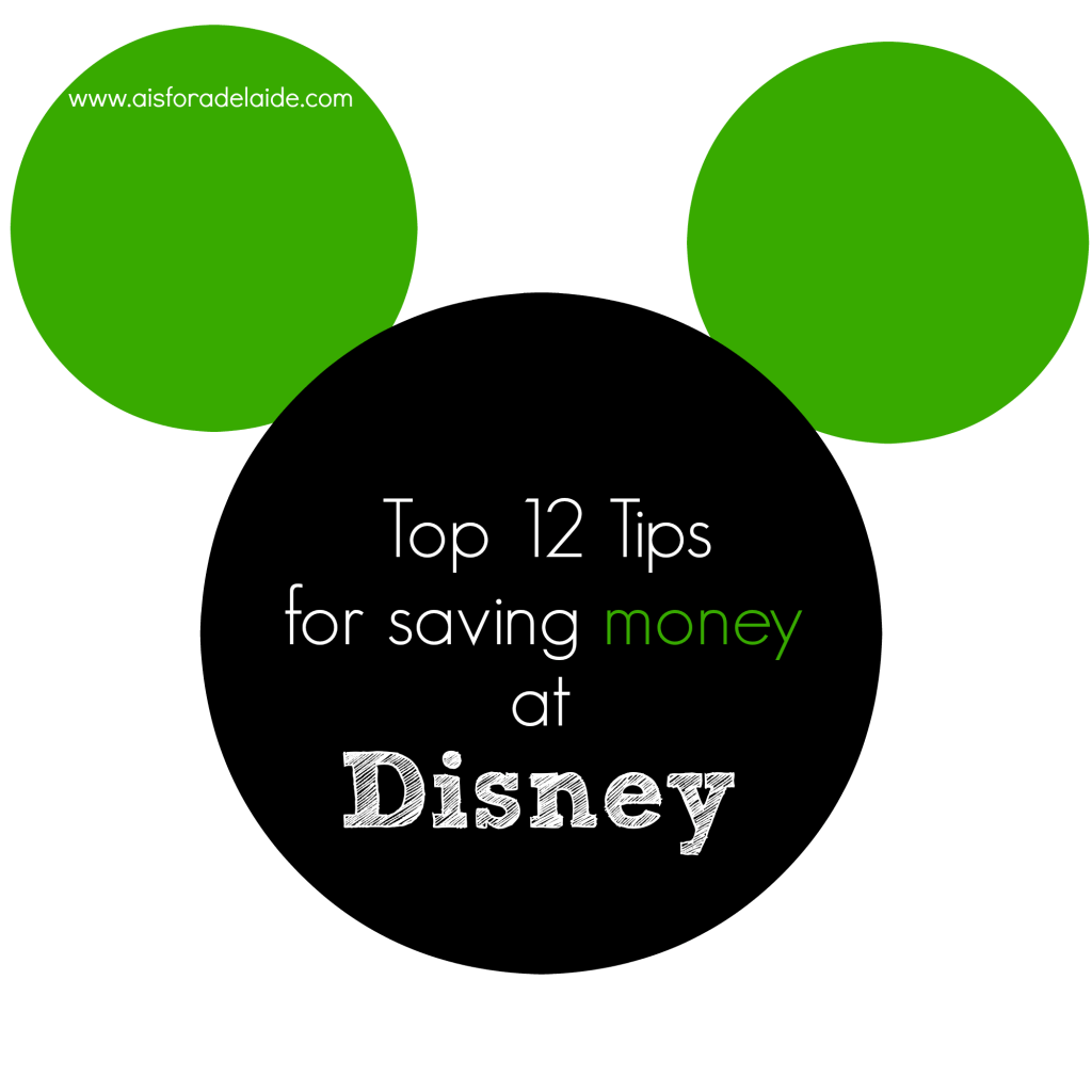 Top Tips 12 Tips for Saving Money at #Disney