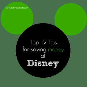 Top Tips 12 Tips for Saving Money at #Disney