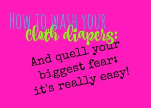 How to wash your cloth diapers!