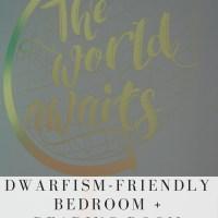 Dwarfism-friendly bedroom + Reading room