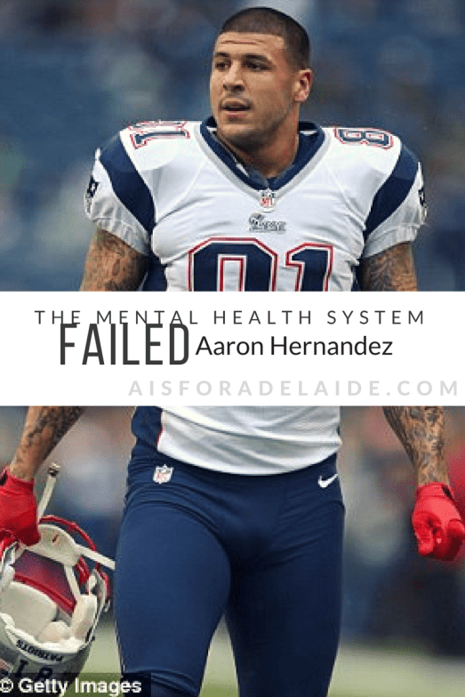 The Mental Health System Failed Aaron Hernandez