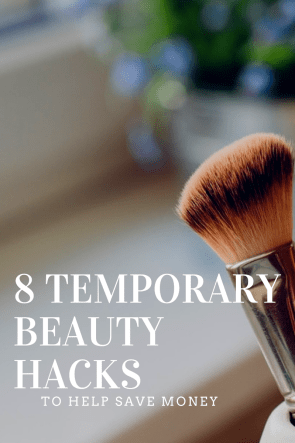 8 Temporary Beauty Hacks to Help Save Money