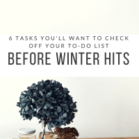 6 Tasks You'll Want to Check Off Your To-Do List Before Winter Hits