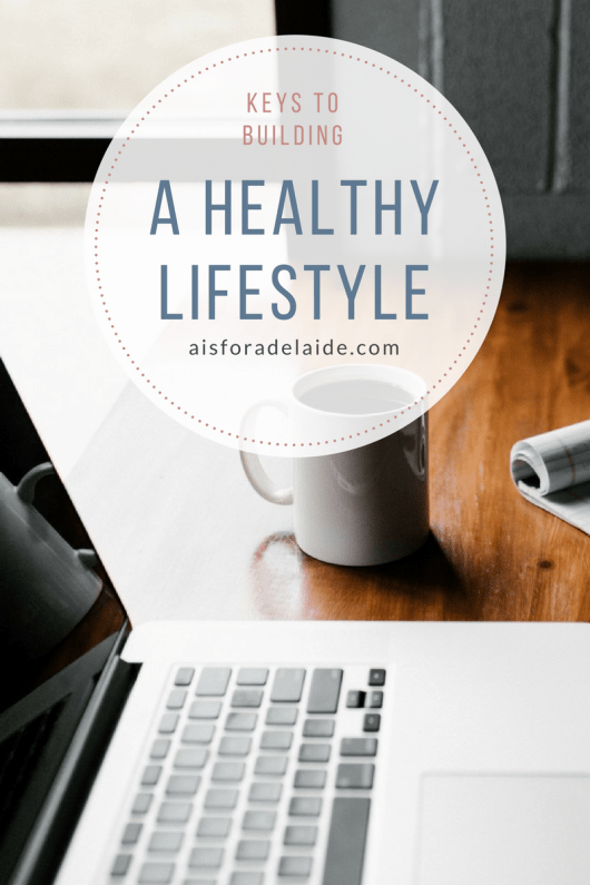 Keys To Building A Healthy Lifestyle