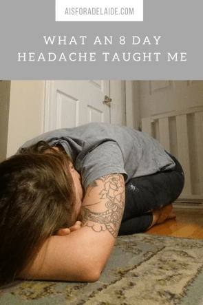 What an 8 Day Headache Taught Me
