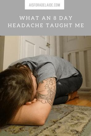 What an 8 Day Headache Taught Me