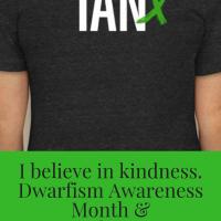 Dwarfism Awareness Month & Remembering Ian