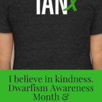 Dwarfism Awareness Month & Remembering Ian