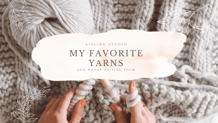 My Favorite Yarns and Where To Find Them