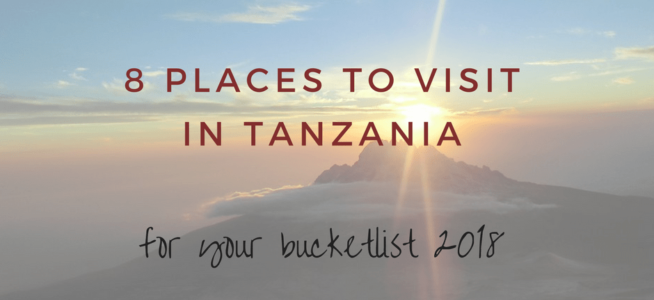 8 Places to visit in Tanzania for your bucket list – Where to go in 2018?