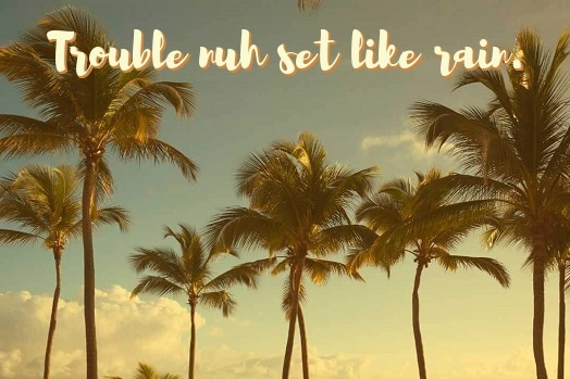 jamaican quote about trouble