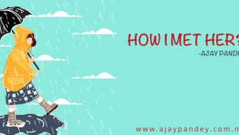 How i Met her   Ajay Pandey