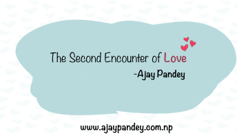 The Second Encounter of Love | Ajay Pandey