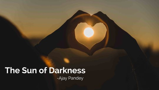 the sun of darkness | Ajay Pandey Nepal