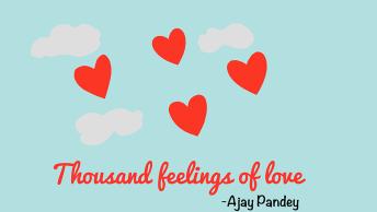 Thousand feelings of love | Ajay Pandey
