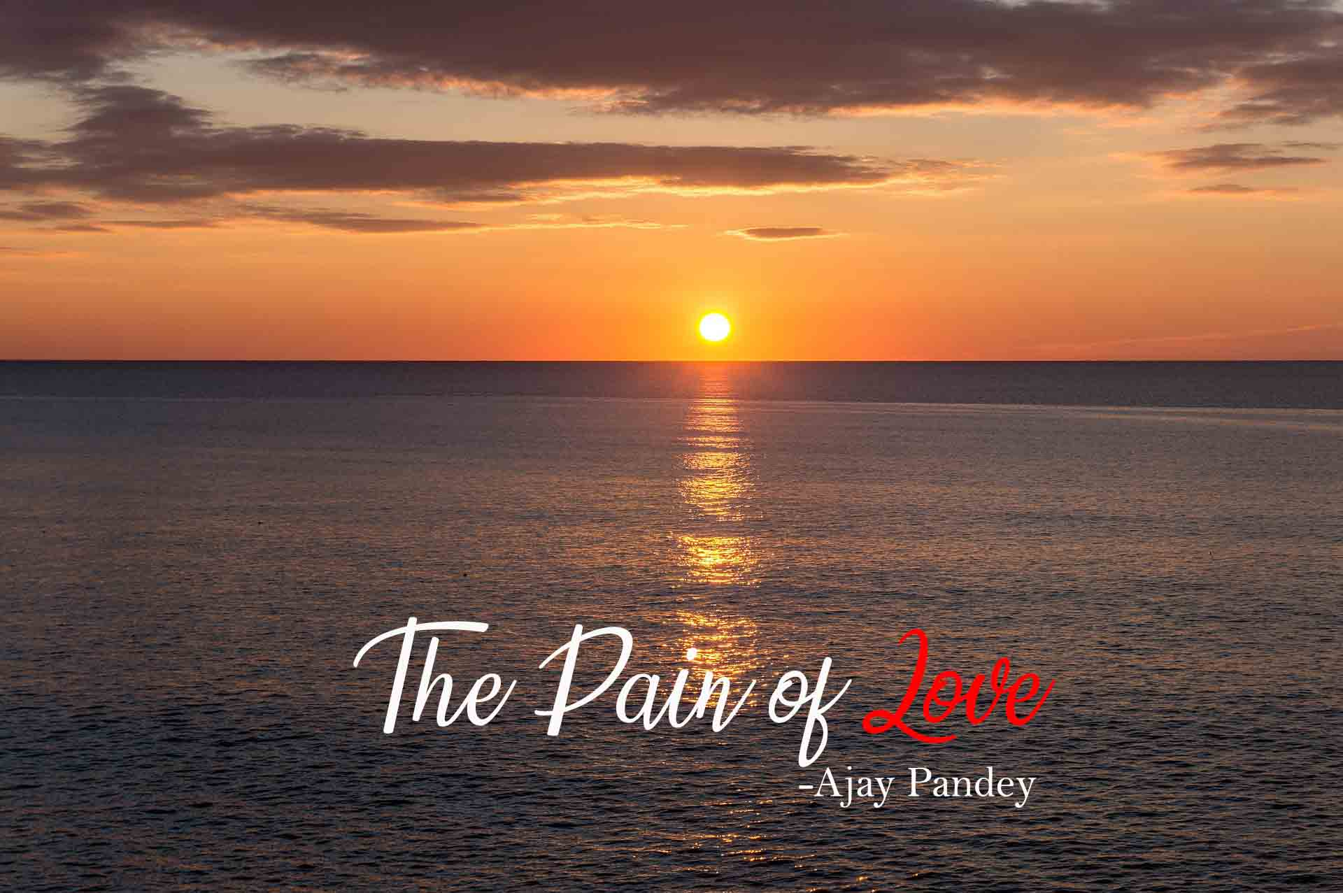 The Pain of love | Ajay Pandey
